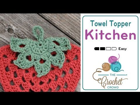 Crochet Towel Topper Free Pattern Video Crafts Pinterest