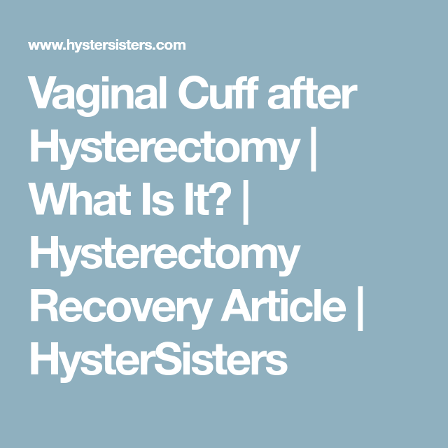 Vaginal Cuff After Hysterectomy Hysterectomy Surgery