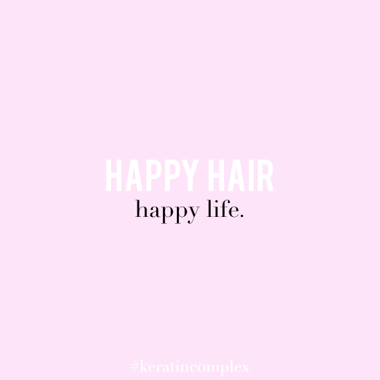 New Hair Quotes Happy hair, happy life! #KeratinComplex | KeraTalk | Hair quotes  New Hair Quotes