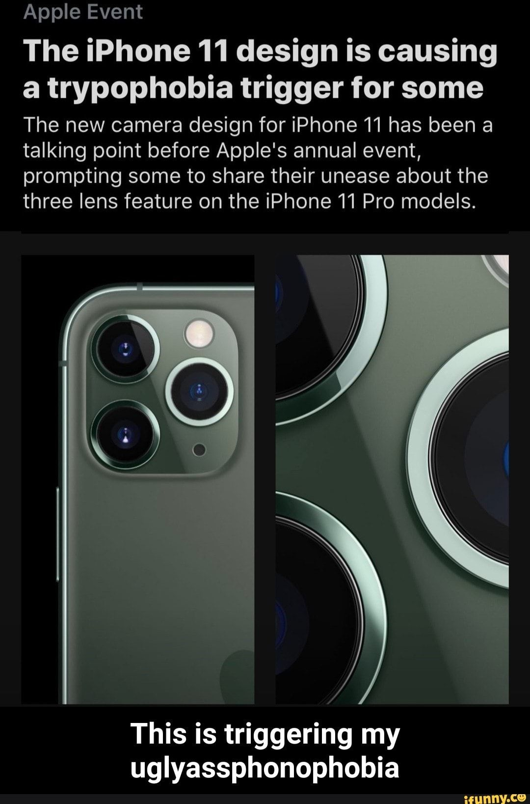 Apple Event The Iphone 11 Design Is Causing A Trypophobia Trigger For Some The New Camera Design For Iphone 11 Has Been A Talking Point Before Apple S Annual Ev In 2020 Trypophobia Iphone 11 Iphone