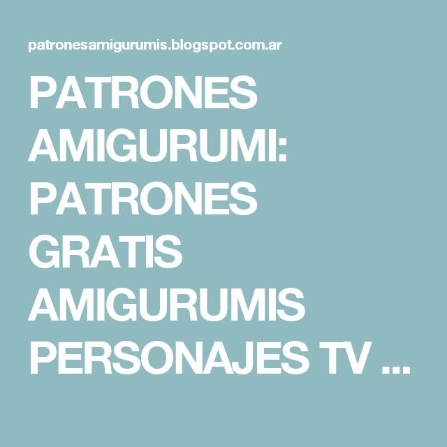 Patrones Amigurumi Patrones Gratis Amigurumis Personajes Tv Y