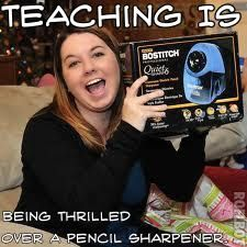 MzTeachuh: Teaching Is Being Thrilled Over A Pencil Sharpener...