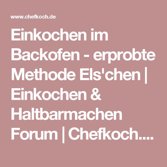 einkochen im backofen erprobte methode els 39 chen einkochen haltbarmachen forum chefkoch. Black Bedroom Furniture Sets. Home Design Ideas