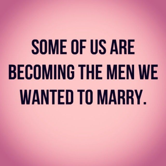 true. if you want a good man, you have to become one. here's to the single women who don't need a man!