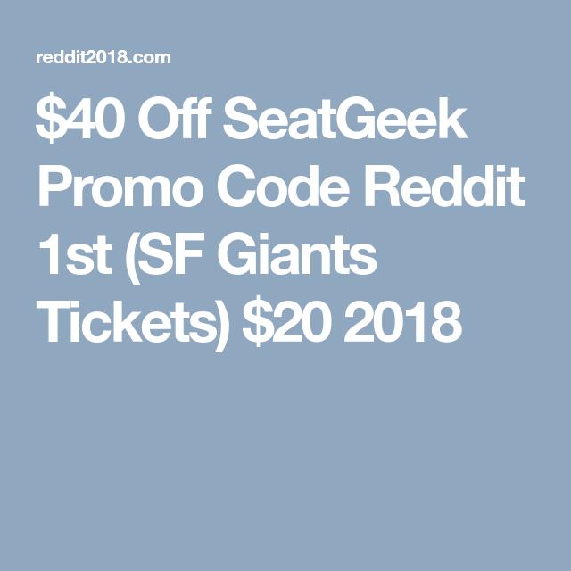 $40 Off SeatGeek Promo Code Reddit 1st (SF Giants Tickets