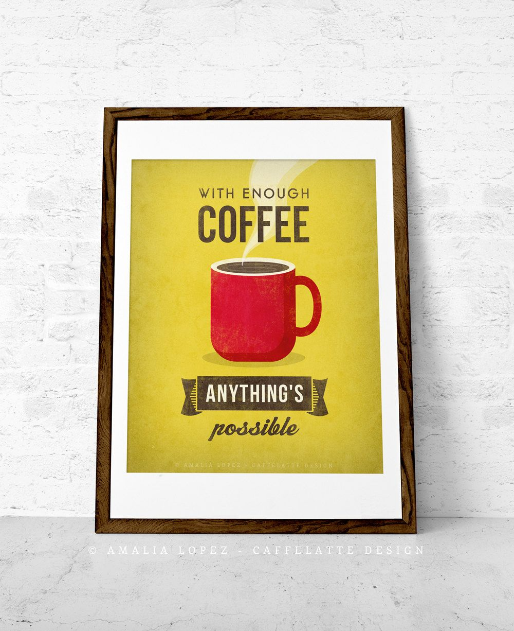 With enough coffee. Coffee print Coffee poster Coffee art Quote ...