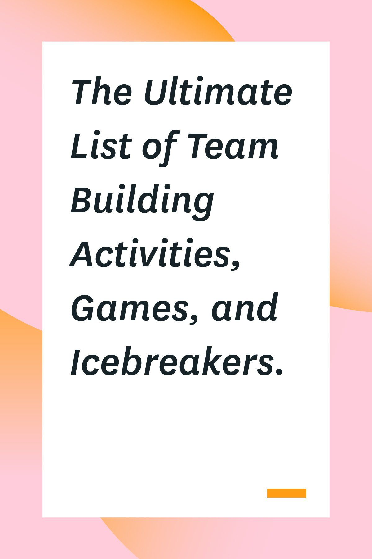 The Ultimate List Of Team Building Activities Games And