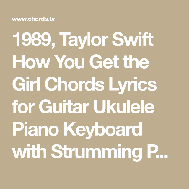 1989, Taylor Swift How You Get the Girl Chords Lyrics for Guitar ...