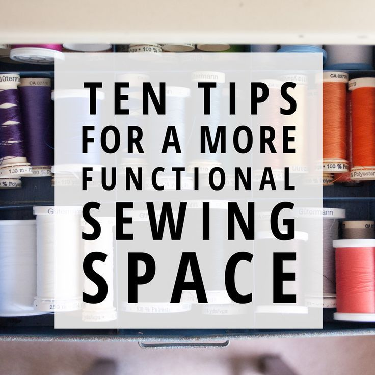 Spruce Up Your Creative Space With These Ten Tips For A More Functional Sewing  Room!