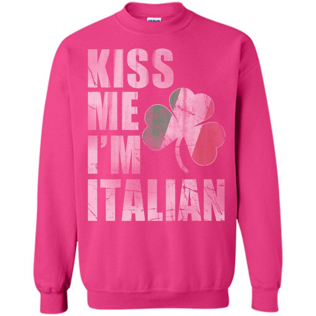 cb67ca0e7 Irish Kiss Me I'm Italian St Patrick's Day T-Shirt | Shirts, Patrick ...