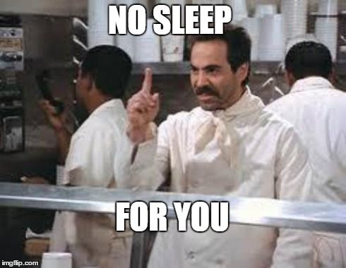 Funny No Sleep Meme : No sleep for you no soup for you funny nurse memes 490×380 art