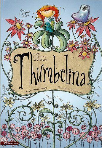 Thumbelina: The Graphic Novel (Graphic Spin (Quality Paper)) by Hans Christian Andersen, http://www.amazon.com/dp/1434217418/ref=cm_sw_r_pi_dp_HNHvrb0ZJKDCV