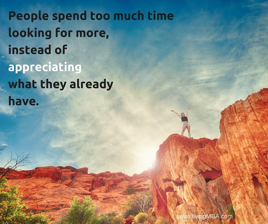 Appreciate what you already have. #grateful #mindfulness