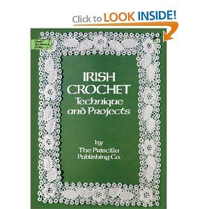 Irish Crochet: Technique and Projects (Dover Knitting, Crochet, Tatting, Lace): Priscilla Publishing Co.: 9780486247052: Amazon.com: Books
