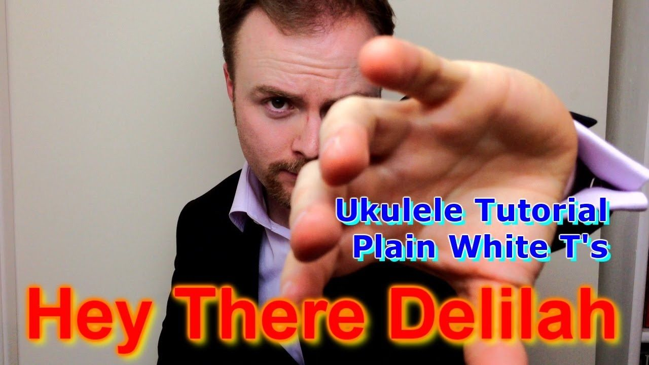 Hey there delilah plain white ts ukulele tutorial