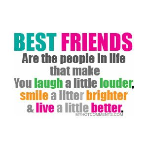 A Best Friend Is Someone In Life Who Is Everything For You. Bff QuotesFamous  QuotesFunny ...
