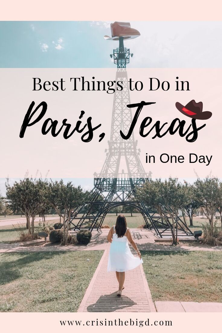 How to spend a day in Paris, Texas - Cris In The Big D
