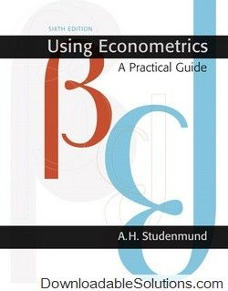 Solution manual for using econometrics a practical guide 6th solution manual for using econometrics a practical guide 6th edition studenmund download answer key test bank solutions manual instructor manual fandeluxe Choice Image