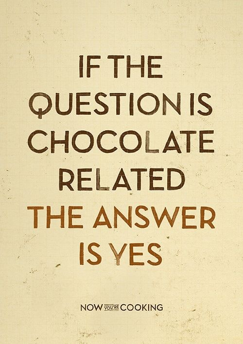 Always... by Mibralegare Chocolate quotes, This or that