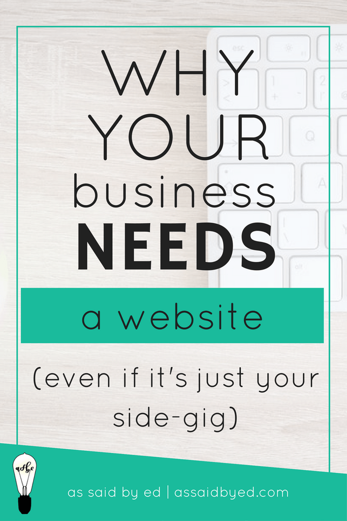 Why Your Business Needs a Website (even if it\'s just your side gig ...