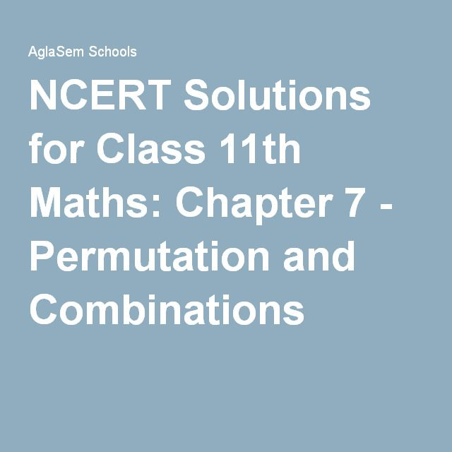 NCERT Solutions for Class 11th Maths: Chapter 7 - Permutation and ...