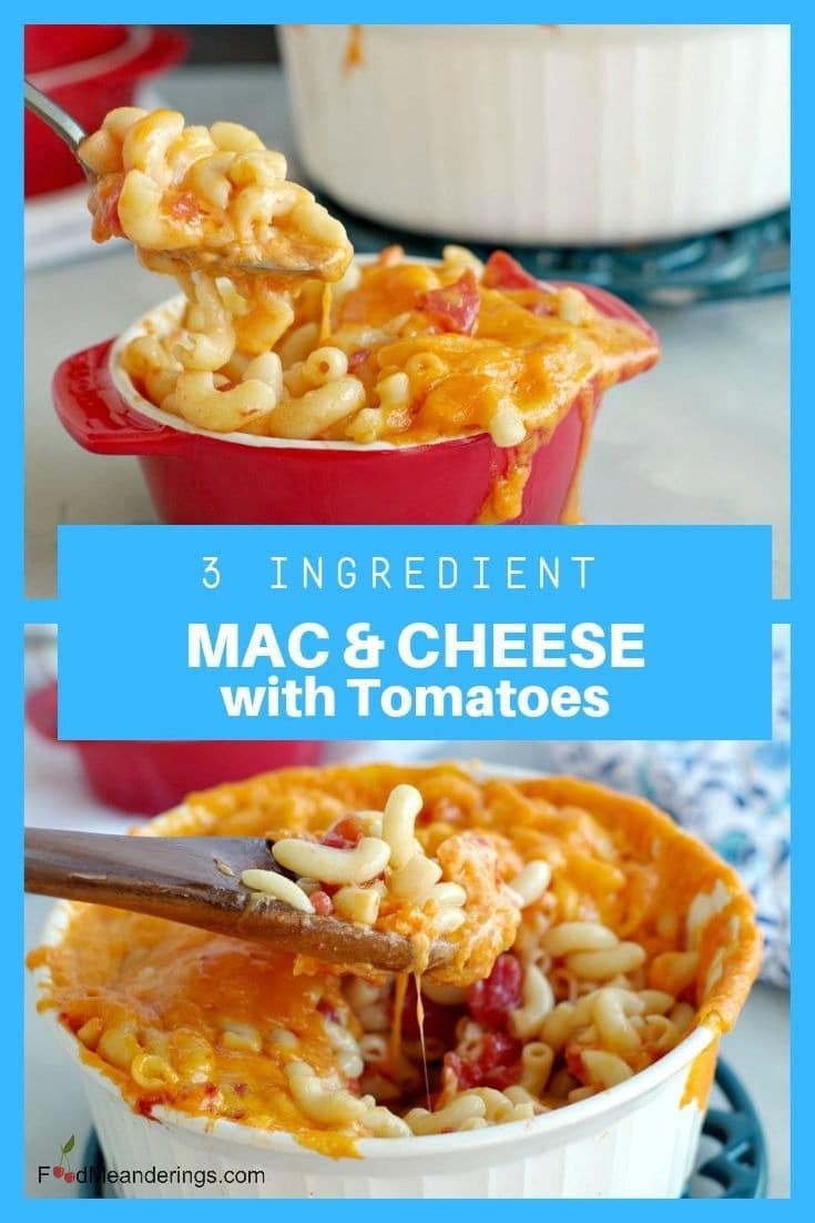 Mac and Cheese with Tomatoes This old fashioned Mac and Cheese with Tomatoes is made 3 simple ingredients - macaroni, cheddar cheese and tomatoes. It's real food and comfort food at its finest!