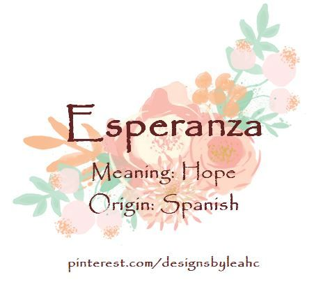 Baby Girl Name: Esperanza  Meaning: Hope  Origin: Spanish  | Names