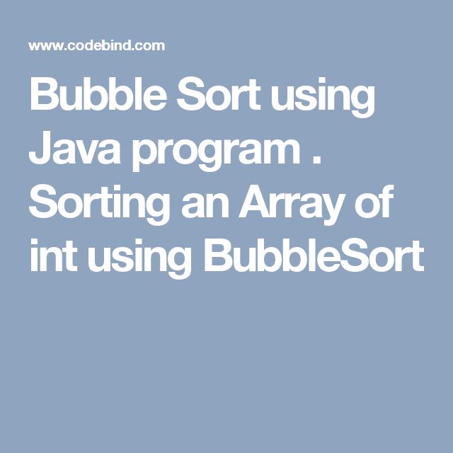 bubble sort program in java