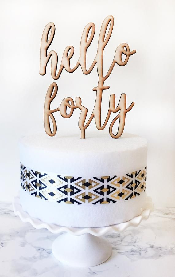 Hello Forty Cake Topper 40th Birthday
