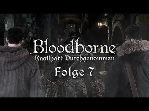 Bloodborne | Knallhart Durchgenommen | #7 | 15.04.2015