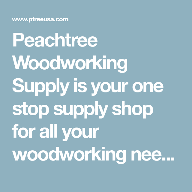 Peachtree Woodworking Supply Is Your One Stop Supply Shop For All Your Woodworki Peachtree Woodworking Su In 2020 Woodworking Supplies Router Bit Set Woodworking