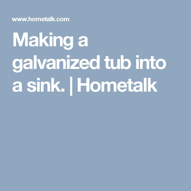 Making a galvanized tub into a sink. | Hometalk