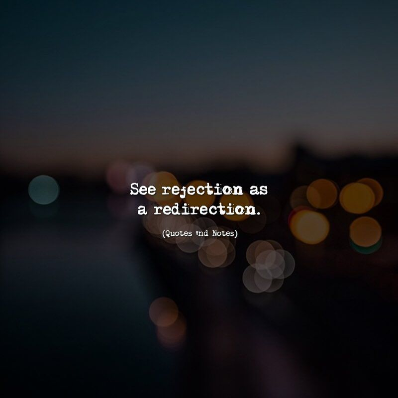 See rejection as a redirection. (via Instagram ...  See rejection a...