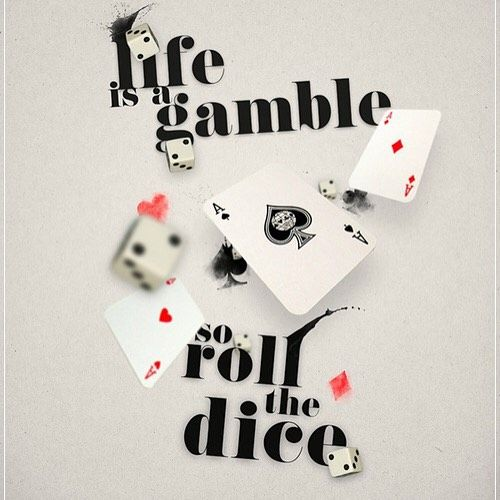 Life Is A Gamble So Roll The Dice Quote Motivation
