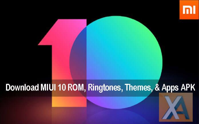 MIUI 10 Global Stable ROM Ringtones Wallpapers Apps APK