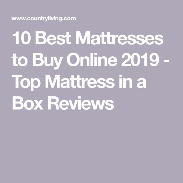 10 Best Mattresses To Buy Online 2019 Top Mattress In A Box Reviews Best Mattress Mattress Top Mattress