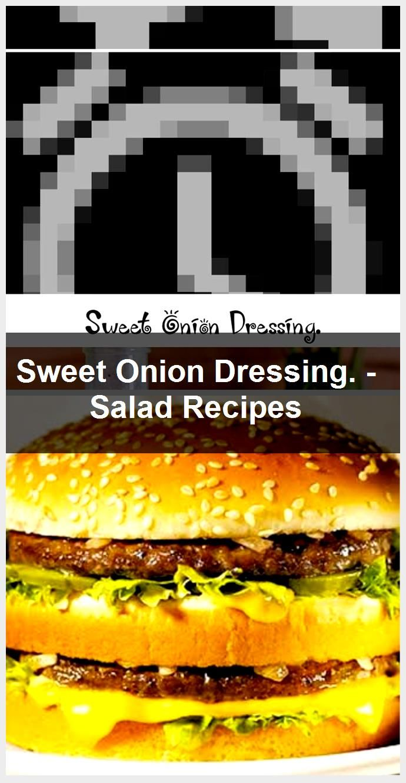 Sweet Onion Dressing  Salad Recipes Sweet Onion Dressing  Salad Recipes