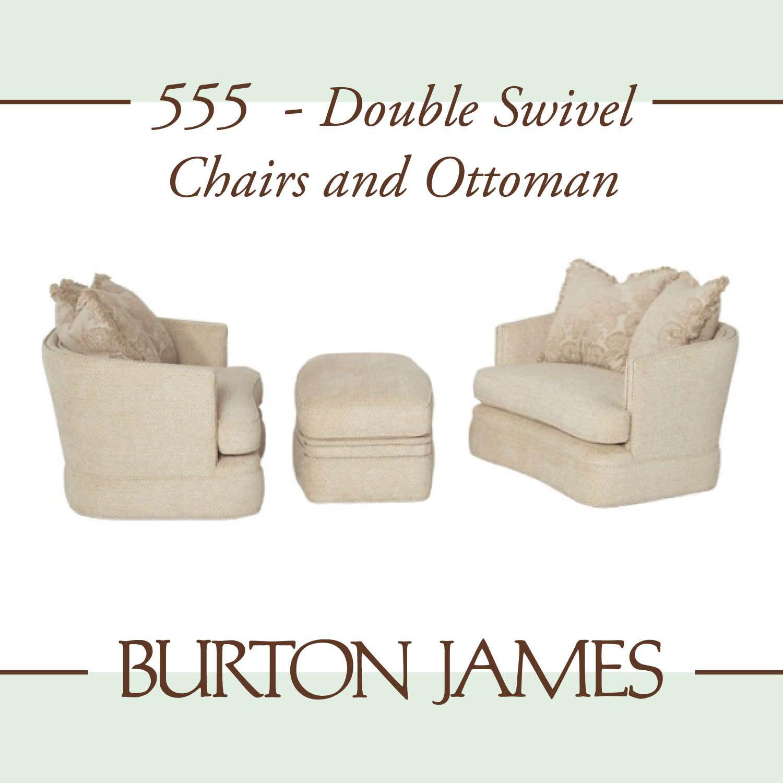 Burton James ~ 555 Double Swivel Chairs And Ottoman
