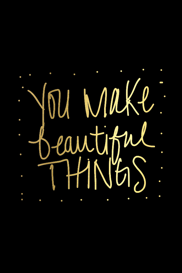 Beautiful Things quote black gold iphone wallpaper background lockscreen | my fav iphone wallpapers