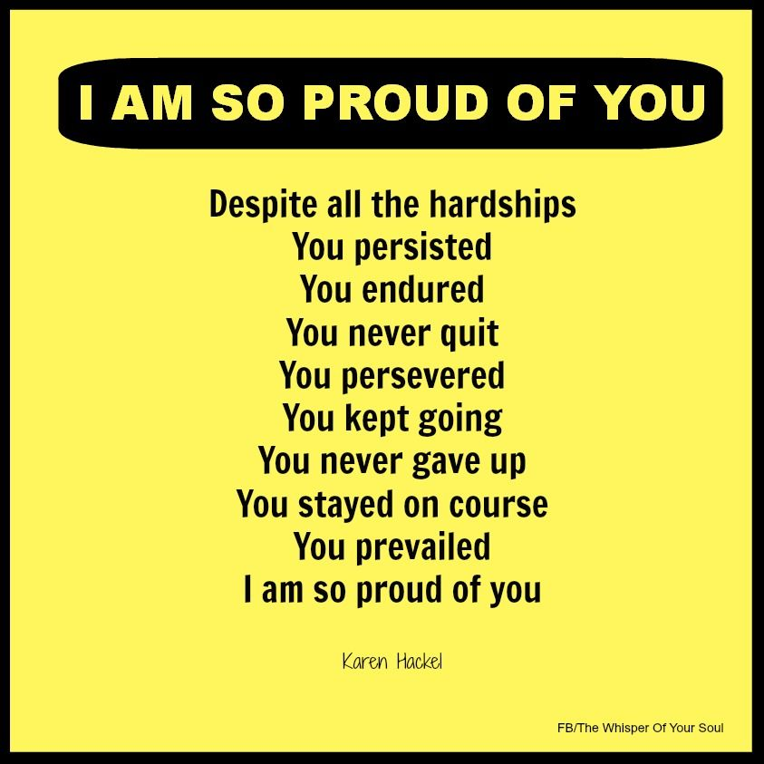 Proud Of You Quotes Interesting The Whisper Of Your Soul I Am So Proud Of You  Family  Pinterest