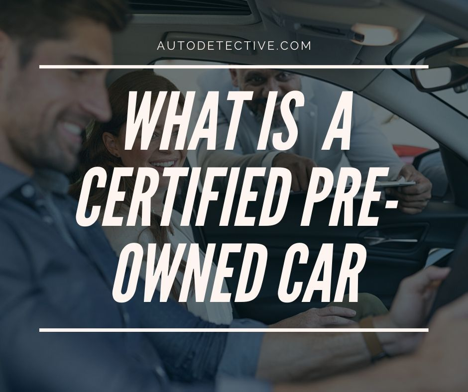 Certified Pre Owned Cars What You Need To Know In 2020 Certified Pre Owned Cars Certified Pre Owned Confidence