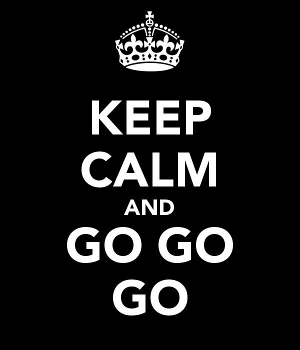 """Résultat de recherche d'images pour """"keep calm and go"""""""