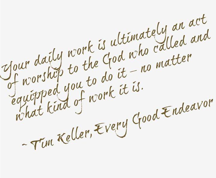 Your Daily Work Christian Pinterest Tim Keller Timothy Gorgeous Timothy Keller Quotes
