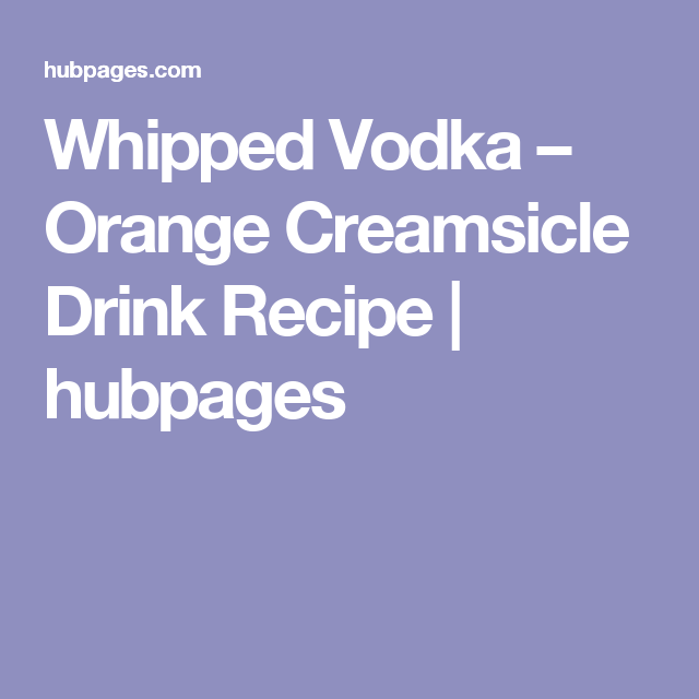 How To Make An Orange Creamsicle Cocktail With Whipped