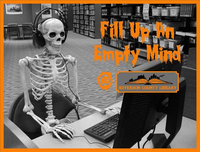 Fill up an empty mind. Halloween
