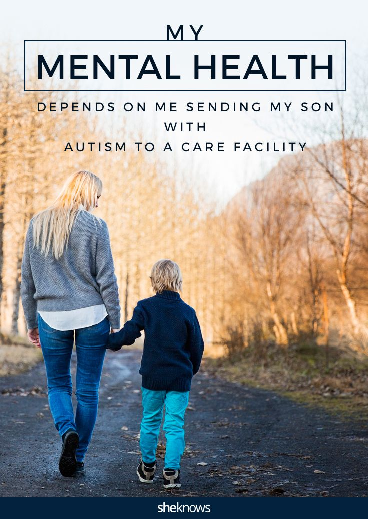 My son with special needs deserves the best care possible — and my mental illness can't provide that. Sending special needs children to care facilities is my only option.