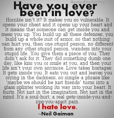 Neil Gaiman on love. Dark way of looking at it, but valid