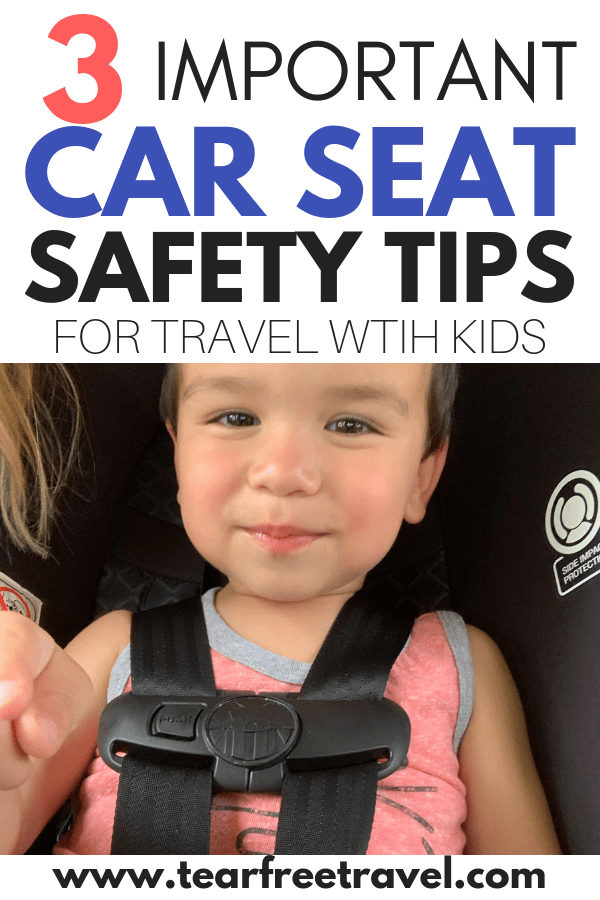 3 Car Seat Safety Tips While Traveling With Children - Tear Free Travel
