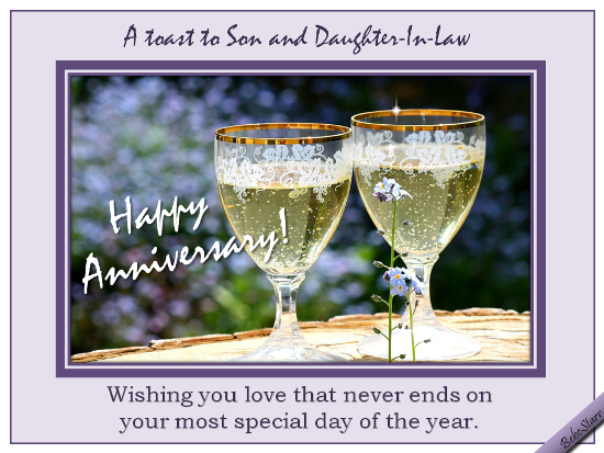An Anniversary Ecard For Your Son And Daughter In Law A Toast To Love That