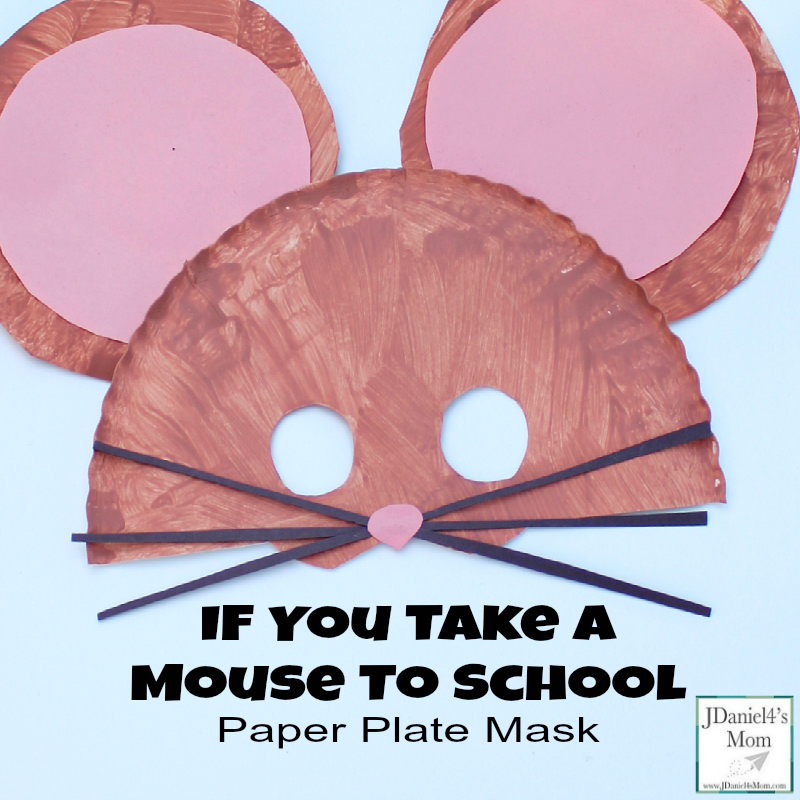 Before or after reading the book If You Take a Mouse to School it will be such fun to make a paper plate mouse mask. This is a simple and easy craft. & If You Take A Mouse To School Paper Plate Mask | Activities: Books ...